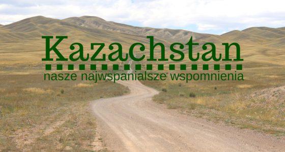 10 najważniejszych punktów podróży po Kazachstanie