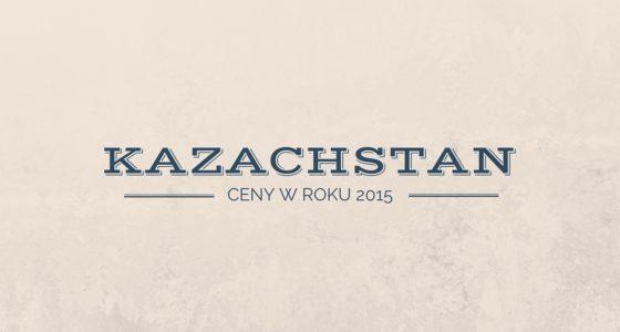 Ceny w Kazachstanie – ile wydaliśmy na miesięczną podróż