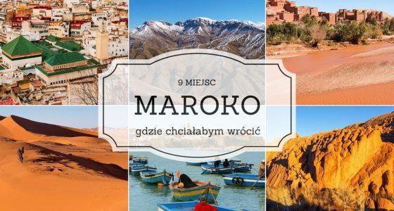 Maroko: 9 miejsc, w które chciałabym wrócić