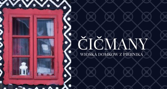 Cicmany: W krainie domków z piernika