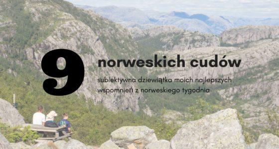Top 9 Norwegii. Moje najpiękniejsze miejsca kraju fiordów.