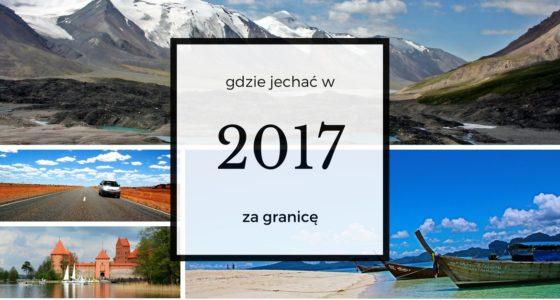 Gdzie jechać na wakacje w 2017 roku?