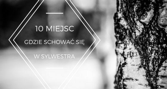 Sylwester: 10 miejsc w Polsce, gdzie warto się schować