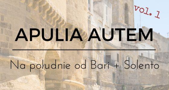Autem przez Apulię! Wybrzeżem na Salento