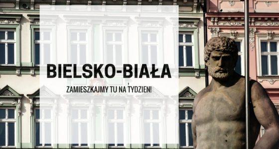 Bielsko-Biała: a gdyby tak zamieszkać choć przez tydzień?