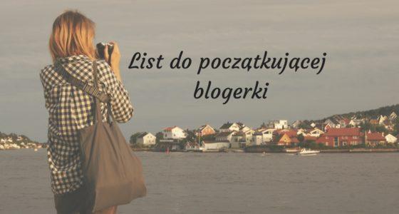 5 lat bloga! List do początkującej blogerki
