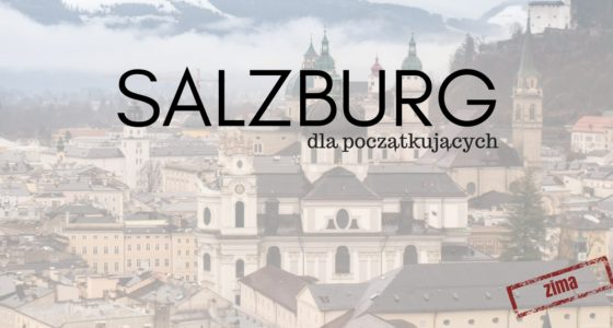Salzburg – idealne miasto na narciarską przerwę