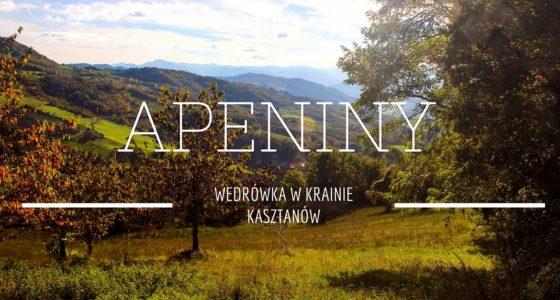 Apeniny północne: Wędrowałam w krainie kasztanów