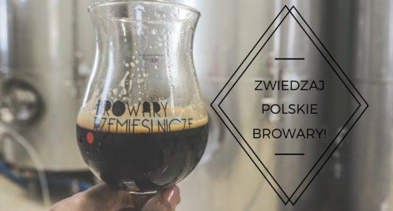 Zwiedzaj polskie browary!