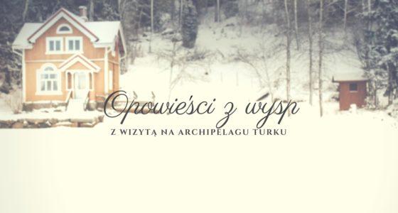 Turku: Opowieść o ludziach z wysp