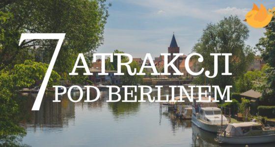 7 atrakcji pod Berlinem, o których nie miałeś pojęcia