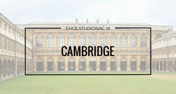 Chcę cofnąć czas i studiować w Cambridge!