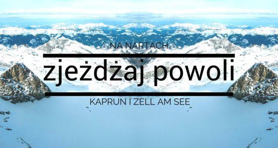 Kaprun Zell am See: Zjeżdżaj powoli!