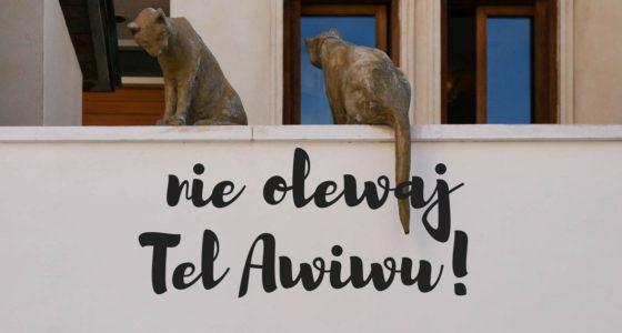 Nie lekceważ Tel Awiwu!