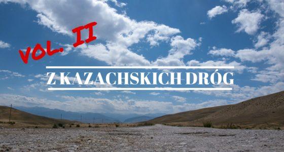Fragmenty z kazachskich dróg II