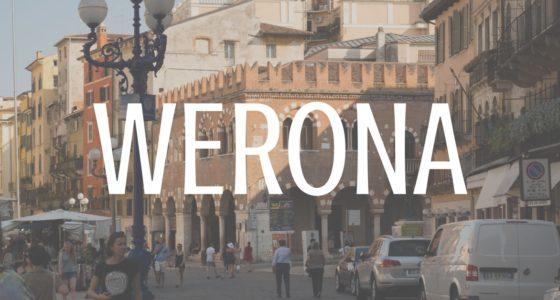 Zapomnij o Domu Julii. 10 atrakcji, które powinieneś zobaczyć w Weronie