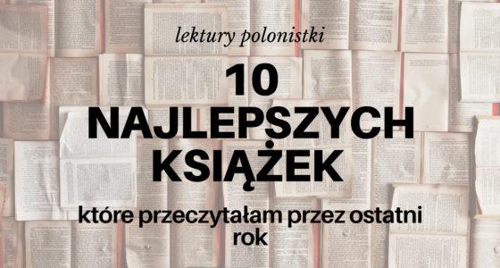 Lektury polonistki 2018: 10 książek, które warto nabyć na wakacje