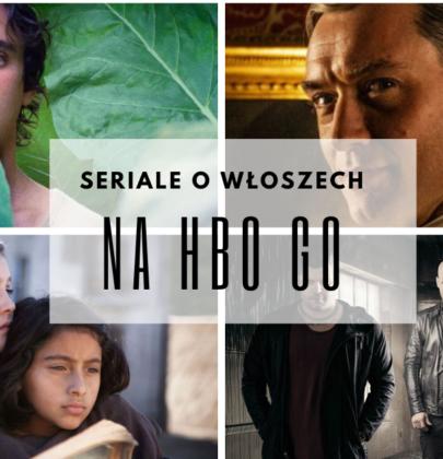 Filmy i seriale o Włoszech, które obejrzysz na HBO GO