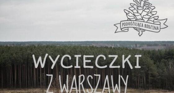 Wycieczki z Warszawy bez nocowania