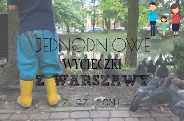 wycieczki jednodniowe z Warszawy